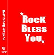 Rock Bless You (2010/07/17) 01. BLACK PEARL 『No Time』 02. BEAT☆SOUL 『幸せの向こう側』 03. THE SCENE 『修羅』  04. 6L6 『LOUD』 05. SPYGLASS 『YELL』  06. Dazs Lay 『as you wish』  07. 梶原 匠 『KO.MO.RI.』 08. LAFISH 『FAKE!!(DEMO ver)』  09. SUIREN 『FINE』  10. BUZZ DOGS 『ゴキゲン! Billy's NITE』  11. PSYCHO kui METALLICS 『アイル・ビー・全部』  12. SPIRAL-JAP 『ナックルの風』  13. THE WONDER TONES 『Please,Please』  14. THE★RIOTS 『ROCK BLESS YOU!!!』  15. SOULJACK76 『BAND WAGON』  16. 中川 まなぶ 『アイツの唄』