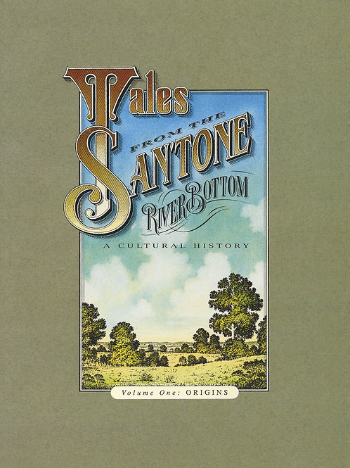 TALES FROM THE SAN'TONE RIVER BOTTOM - Volume 1