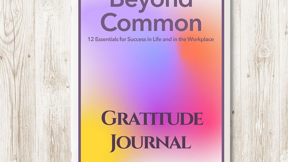 Pre- Order Beyond Common Gratitude Journal