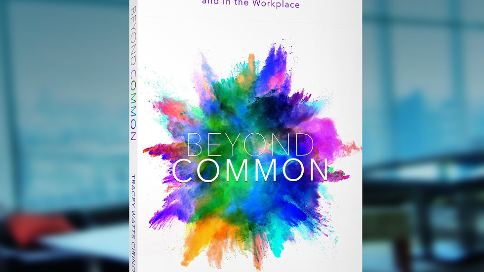 Beyond Common 12 Essentials for Success in Life and in the Workplace Book
