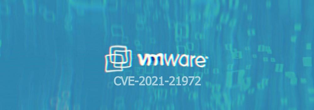 VMware - CVE-2021-21972