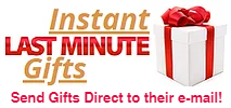 Perfect Instant Gifts delivered right to their door or directly into their E-Mail in-box!