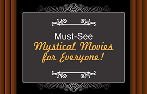 Must See Mystical Movies for Everyone!.P