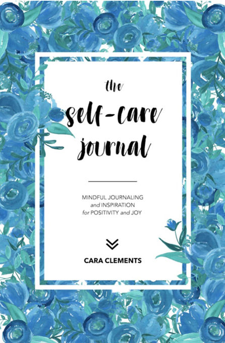 The Self-Care Journal Cara Clements