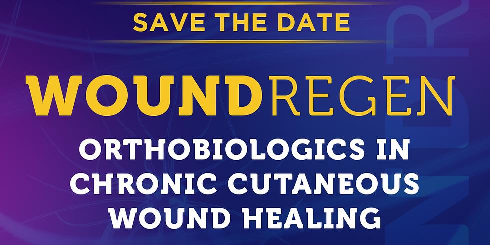 3º WOUNDREGEN - Orthobiologics in Chronic Cutaneous Wound Healing