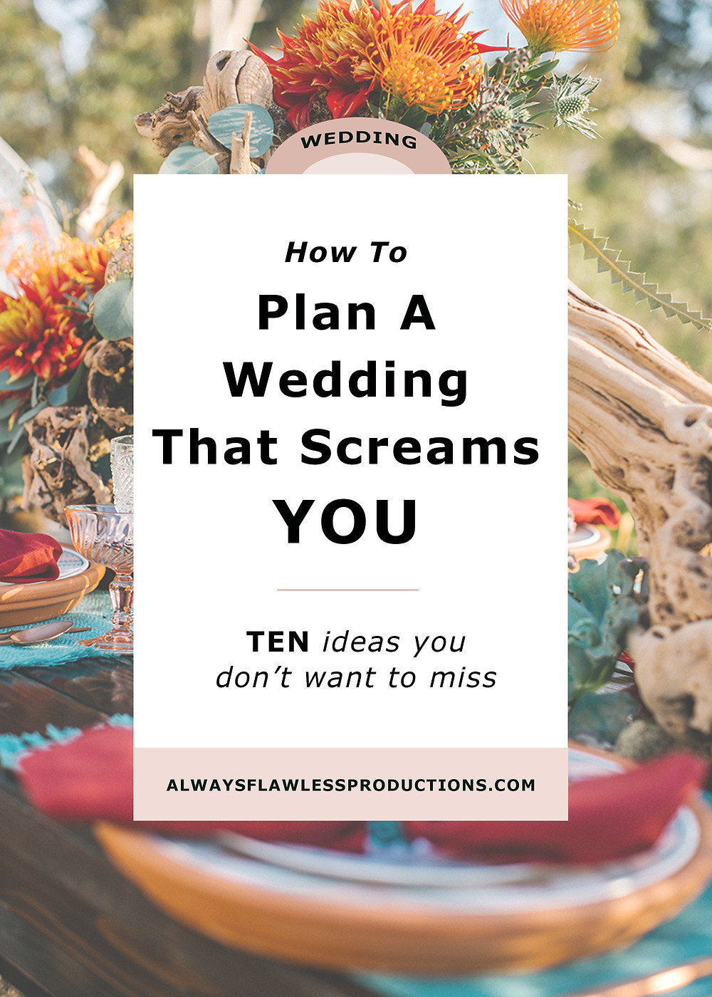 Wedding Design - Unique wedding ideas to create  a personalized wedding