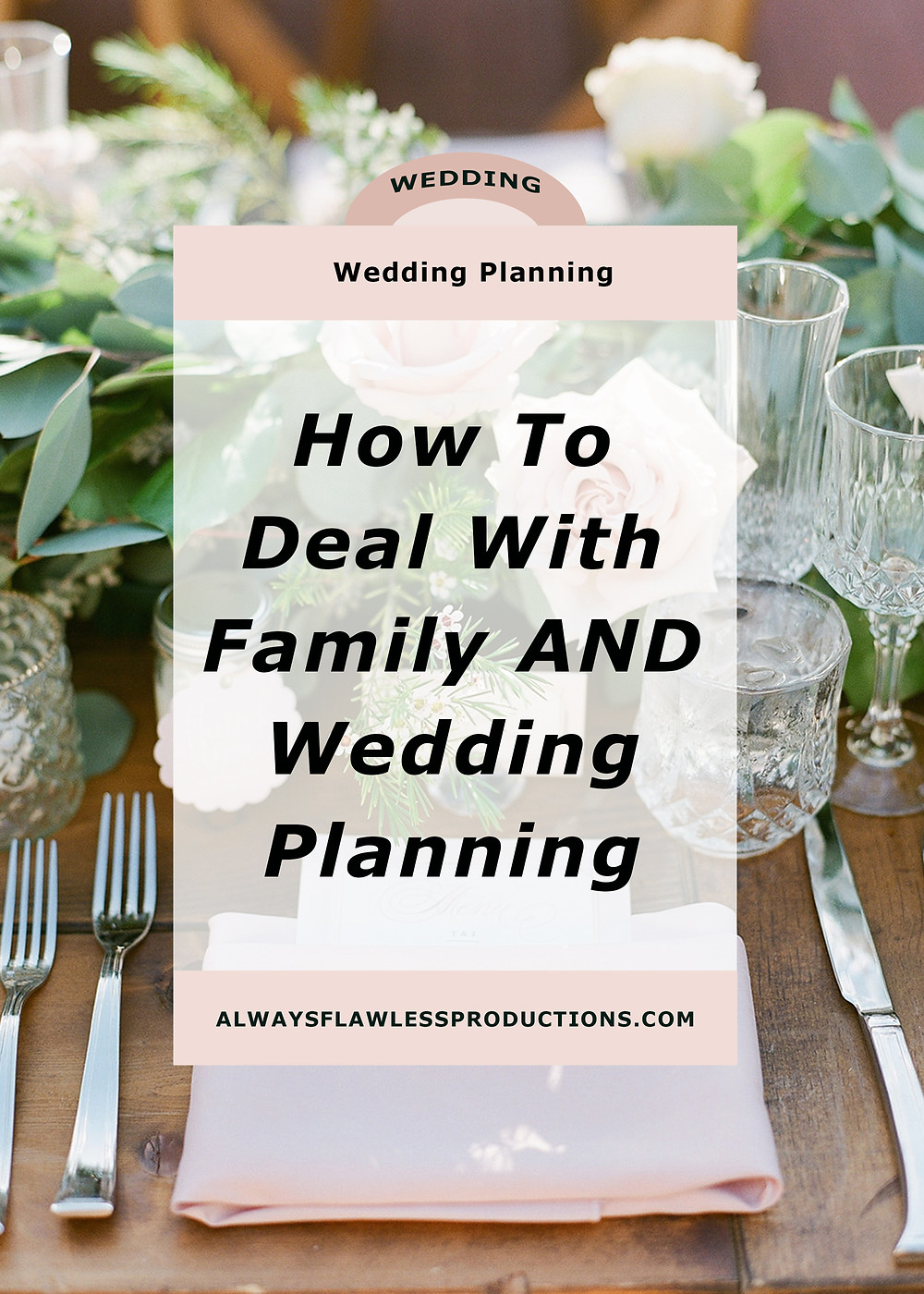 How To Deal With Family And Wedding Planning