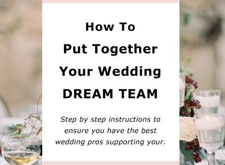 How To Put Together Your Wedding Dream Team