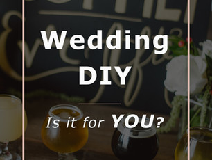 Wedding DIY: Is It For You?
