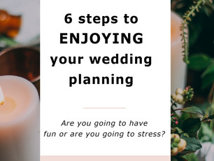 Eliminate Wedding Stress: 6 Steps To Enjoying The Wedding Planning Process