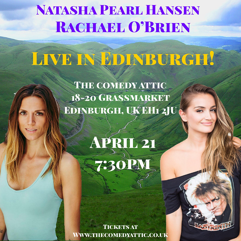 The Comedy Attic Presents - Natasha Pearl Hansen and Rachael O'Brien