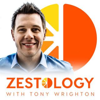 Zestology with Tony Wrighton