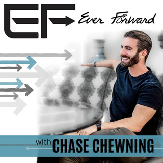 Ever Forward with Chase Chewning