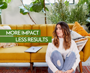 More About Impact & Less About Results