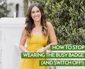 How To Stop Wearing The Busy Badge (And Switch Off!)