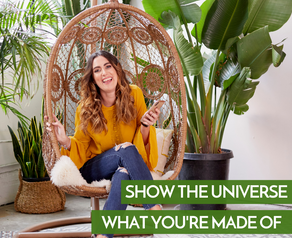 Show The Universe What You're Made Of