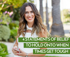 4 Statements of Belief To Hold Onto When Times Get Tough
