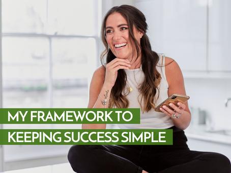 My Framework To Keeping Success Simple