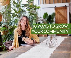 10 Ways To Grow Your Community