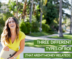 Three Different Types of ROIs (That Aren't Money-Related!)