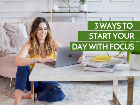 3 Ways to Start Your Day With Focus