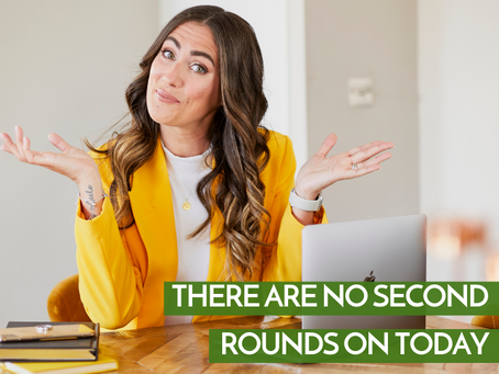 There Are No Second Rounds On Today
