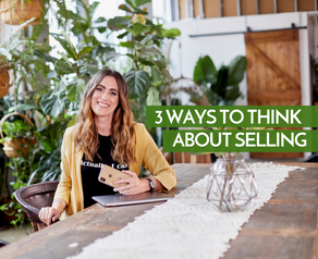 Selling - 3 Things to Think About