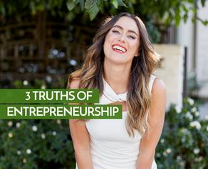 3 Truths of Entrepreneurship