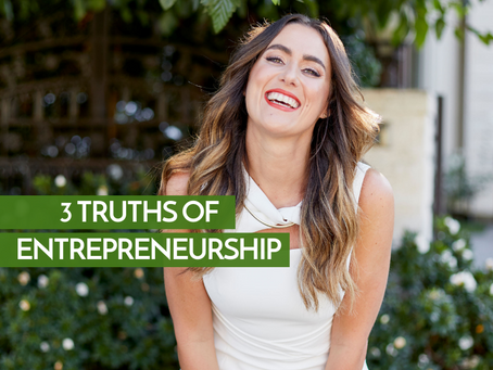 3 Truths of Entrepreneurship