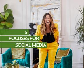 Social Media - 5 Things to Focus On