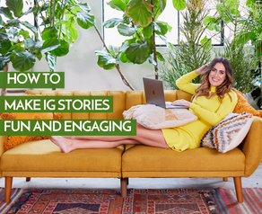 How To Make IG Stories Fun and Engaging