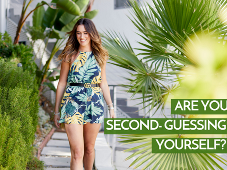 Are You Second-Guessing Yourself?