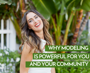 Why Modeling Is Powerful For You And Your Community⠀