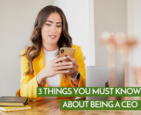3 Things You Must Know As A CEO