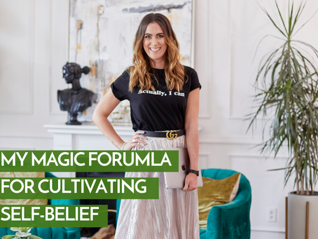 My Magic Formula for Cultivating Self-Belief