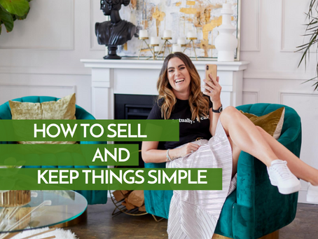 How to Sell + Keep Things Simple