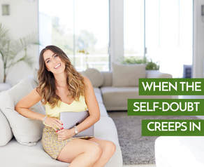 When The Self-Doubt Creeps In