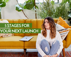 5 Stages For Your Next Launch