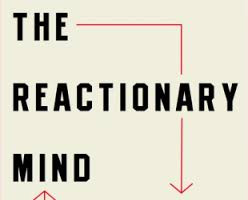 "On ""The Reactionary Mind"""