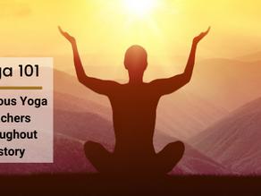 Yoga 101: Famous Yoga Teachers Throughout History