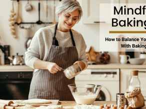 Mindful Baking: How to Balance Your Mind With Baking