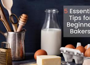 5 Essential Tips for Beginner Bakers