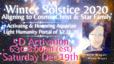 Winter Solstice Cosmic Christ & Star Family                   5D Meditation-Activation with Magal
