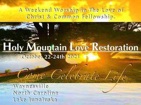Holy Mountain Love Restoration!