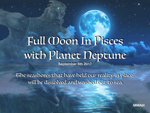 FULL MOON Pisces with NEPTUNE Sept 6th  The Miraculous and
