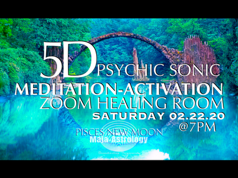 'PSYCHIC-SONIC' 5D Meditation-Activation 02.22.20 Register Today!