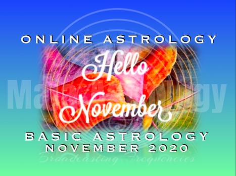November Online Astrology Classes &Tonight's (Oct 24th) 5D-Activation!