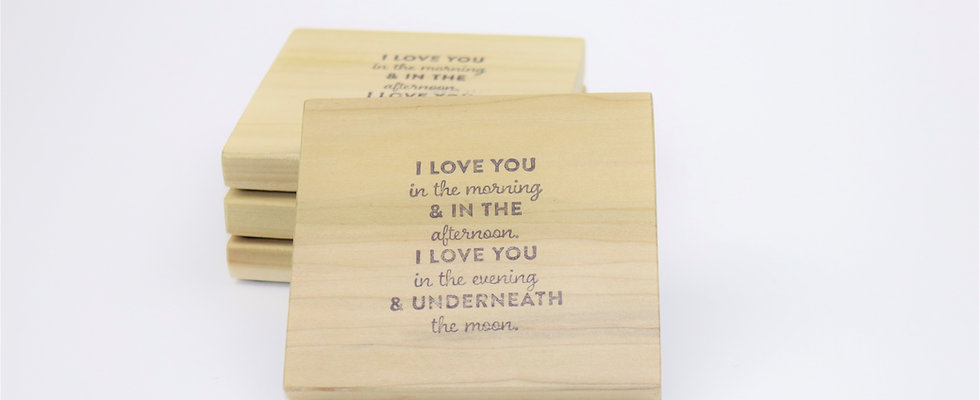 """""""I Love You in the morning & in the afternoon..."""" Coasters Set of 4"""