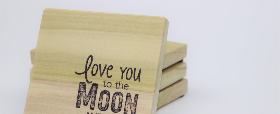 """""""Love you to the Moon and Back"""" Coasters - Set of 4"""