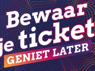 Bewaar je ticket, geniet later